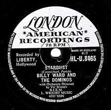 "CLASSIC DOO-WOP 78 BILLY WARD "" STARDUST / LUCINDA "" UK LONDON HL-U 8465 EX/EX+"