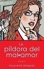 La pildora del mal amor Heartbreak Pill: Novela Atria Espanol Spanish Editi - De
