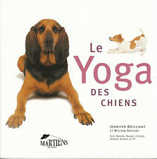 "Livre Animalier "" Le Yoga des Chiens "" jennifer Brilliant "" ( Book ) ( No 397 )"