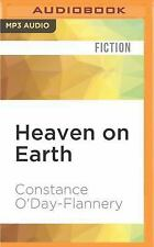 Heaven on Earth by Constance O'Day-Flannery (2016, MP3 CD, Unabridged)
