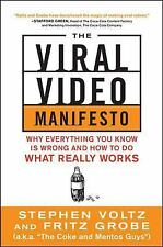 The Viral Video Manifesto: Why Everything You Know is Wrong and How to Do What R