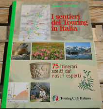 I sentieri del Touring in Italia - 75 itinerari  in 25 schede