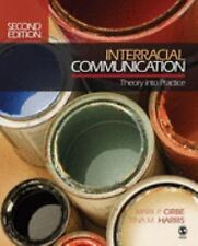 Interracial Communication : Theory into Practice by Mark P. Orbe and Tina M....