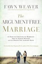 The Argument-Free Marriage: 28 Days to Creating the Marriage