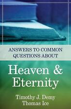 Answers to Common Questions about Heaven and Eternity by Thomas Ice and...