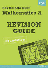 Revise AQA GCSE Mathematics A Revision Guide Foundation Maths exam book