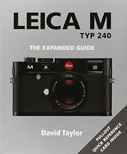 Leica M TYP 240 (Expanded Guides) New Paperback Book David Taylor
