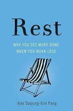 Rest: Why You Get More Done When You Work Less, Pang, Alex Soojung-Kim, New Book