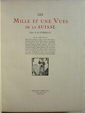 S. A. SCHNEGG - Les mille et une vues de la Suisse (1926 - Illustrations)