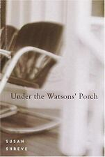 Under the Watsons' Porch Shreve, Susan Hardcover