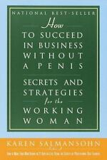 How to Succeed in Business without a Penis: Secrets and Strategies for-ExLibrary