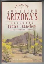 2012 BOOK - GUIDE TO SOUTHERN ARIZONA'S HISTORIC FARMS & RANCHES - DeBARBIERI