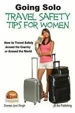 Going Solo - Travel Safety Tips for Women - How to Travel Safely Around the...