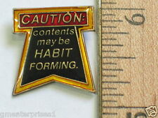 CAUTION: contents may be HABIT Forming. Sayings pin (say 244)