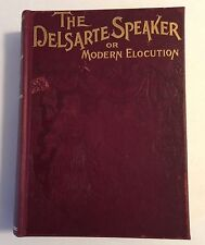 THE DELSARTE SPEAKER OR MODERN ELOCUTION 1895 ILLUSTRATED HARDCOVER