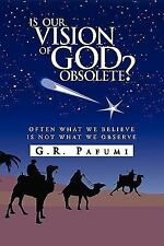 NEW - Is Our Vision of God Obsolete? by Pafumi, G.R.