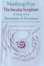 The Secular Scripture: A Study of the Structure of Romance by Northrop Frye