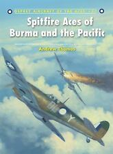 Aircraft of the Aces: Spitfire Aces of Burma and the Pacific 87 by Andrew Thomas