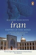 Iran: Empire of the Mind: A History from Zoroaster to the Present Day by...