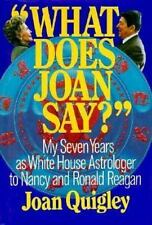 What Does Joan Say? My Seven Years As White House Astrologer to Reagan HC Book