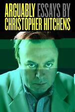 Arguably : Essays by Christopher Hitchens (2011, Hardcover)