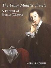The Prime Minister of Taste: A Portrait of Horace Walpole Brownell, Morris Very