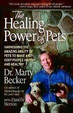 The Healing Power of Pets: Harnessing the Amazing Ability of Pets to Make and Ke