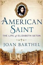 American Saint :The Life of Elizabeth Seton by Joan Barthel (2014, Hardcover) LN