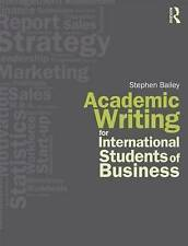 Academic Writing for International Students of Business by Stephen Baileylikenew