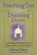 Reaching Out Without Dumbing Down: A Theology of Worship for This Urgent Time, M