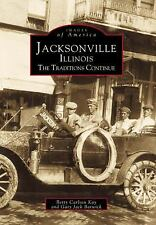 Images of America: Jacksonville, Illinois by Gary Barwick and Betty Carlson...