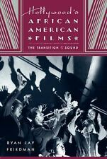 Hollywood's African American Films : The Transition to Sound by Ryan Jay...