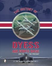 Book - The History of Dyess Air Force Base: 1941 to the Present