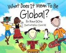 What Does It Mean To Be Global?, DiOrio, Rana, Very Good Book