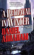 A Betrayal in Winter (The Long Price Quartet) by Abraham, Daniel