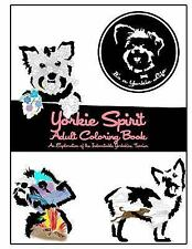 It's a Yorkie Life Crafts: Yorkie Spirit Adult Coloring Book : An Exploration...