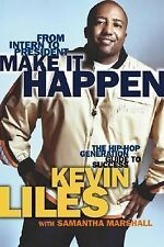 Kevin Liles - Make It Happen (2005) - Used - Trade Cloth (Hardcover)