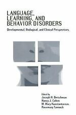 Language, Learning, and Behavior Disorders : Developmental, Biological, and...