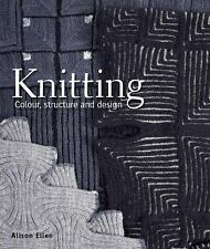 Knitting: Colour, Structure and Design, Ellen, Alison, New Books