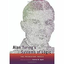 Alan Turing′s Systems of Logic – The Princeton Thesis, Andrew W Appe