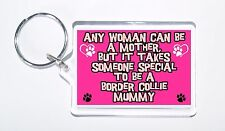 Any Women Mother, Someone Special Border Collie Mummy Keyring,Ideal Present/Gift