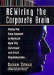 G, Rewiring the Corporate Brain (, Zohar, Danah, 1576750221, Book