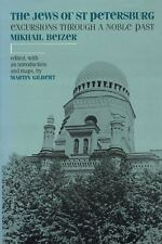 The Jews of St.Petersburg: Excursions Through a Noble Past, Europe, Russia, Soci