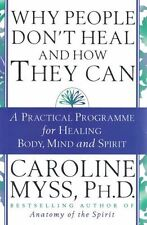 Why People Don't Heal And How They Can by Caroline Myss NEW