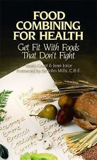 Food Combining for Health : Get Fit with Foods That Don't Fight by Doris...