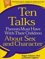 Ten Talks Parents Must Have with Their Children about Sex and Character by Peppe