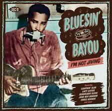 Bluesin' By The Bayou - I'm Not Jiving  Ace Records Compilation (CDCHD 1471)