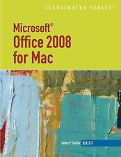 Microsoft Office 2008 for Mac, Illustrated Brief by Shaffer, Kelley