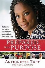 Prepared for a Purpose : The Inspiring True Story of How One Woman Saved an...