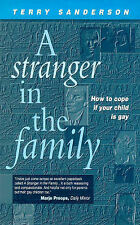 Stranger in the Family: How to Cope If Your Child is Gay, Terry Sanderson